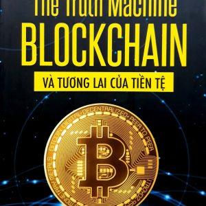the truth machine blockchain và tương lai của tiền tệ
